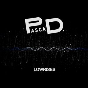 Lowrises | Pasca D. – Download and listen to the album