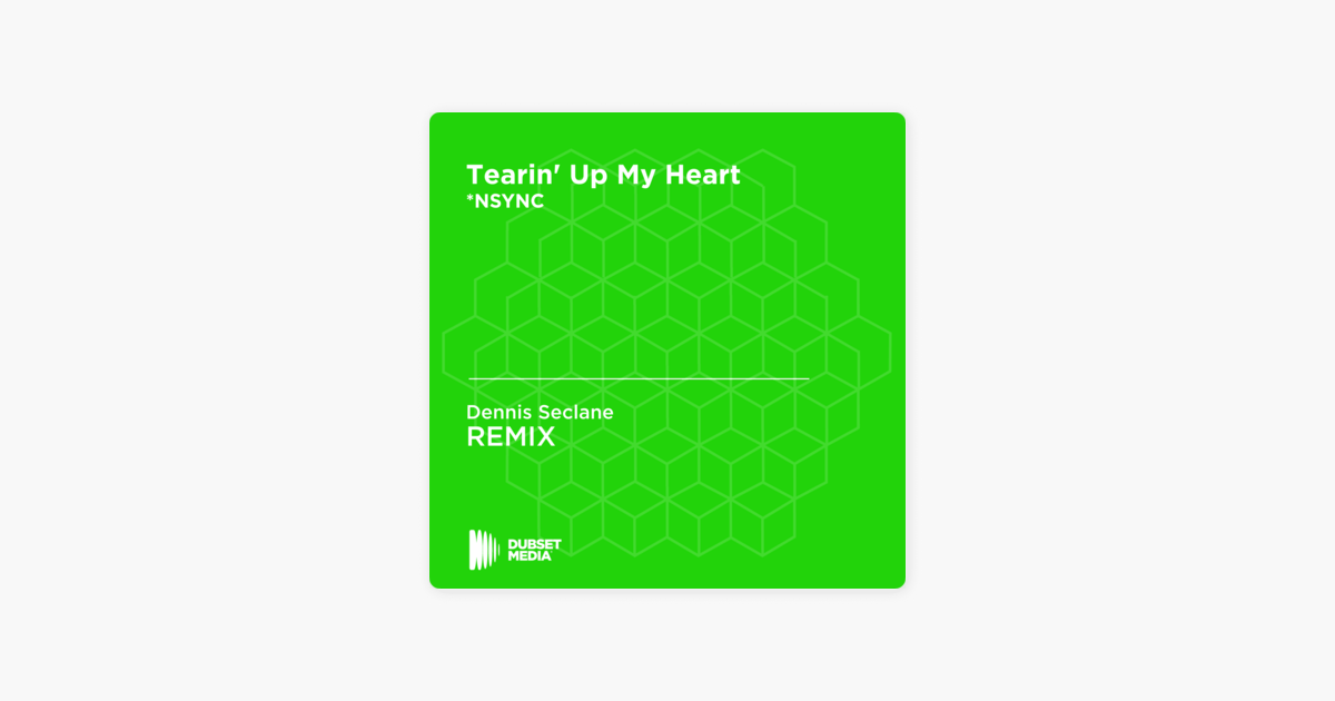 "‎""Tearin' Up My Heart (Dennis Seclane Unofficial Remix) [*NSYNC] - Single"" von Dennis Seclane bei Apple Music"