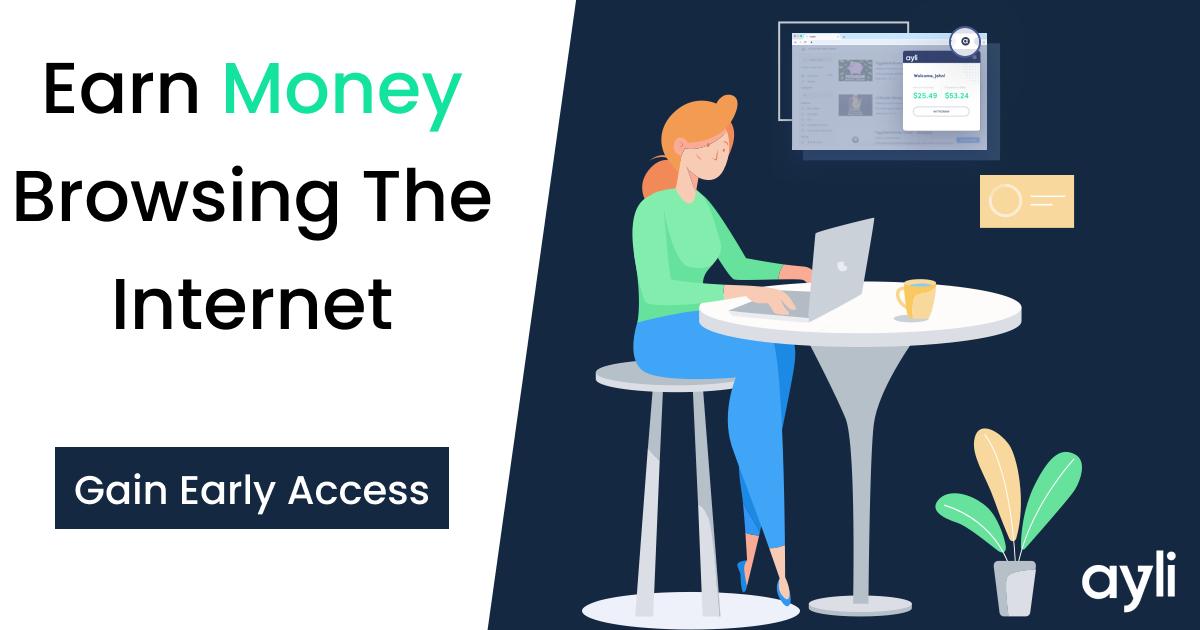 Ayli - Earn Money Browsing The Internet